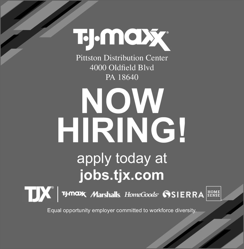 TJ maxPittston Distribution Center4000 Oldfield BlvdPA 18640NOWHIRINGapply today atjobs.tjx.com Marshalls HomeGoods CSI ER RASENSEEqual opportunity employer committed to workforce diversity