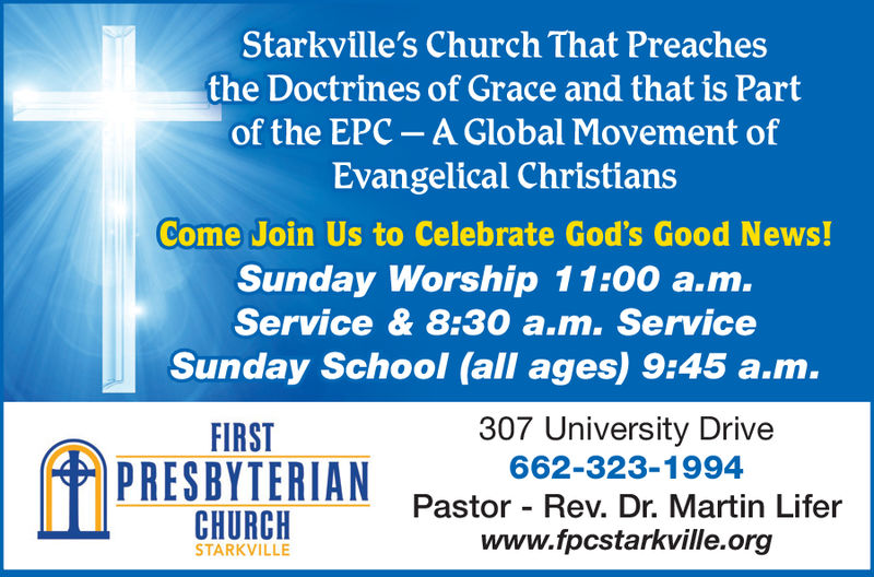Starkville's Church That Preachesthe Doctrines of Grace and that is Partof the EPC- A Global Movement ofEvangelical ChristiansCome Join Us to Celebrate God's Good News!Sunday Worship 11:00 a.m.Service & 8:30 a.m. ServiceSunday School (all ages) 9:45 a.m.307 University Drive662-323-1994FIRSTPRESBYTERIAN Pastor- 2e. D Martin LiterCHURCHwww.fpcstarkville.orgSTARKVILLE