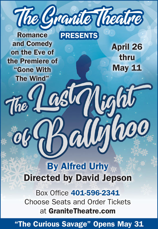 """The Gradto TheadreRomancePRESENTSand Comedyon the Eve ofApril 26thruMay 11the Premiere of""""Gone WithThe Wind""""00By Alfred UrhyDirected by David JepsonBox Office 401-596-2341Choose Seats and Order Ticketsat Granite Theatre.com""""The Curious Savage"""" Opens May 31 The Gradto Theadre Romance PRESENTS and Comedy on the Eve of April 26 thru May 11 the Premiere of """"Gone With The Wind"""" 0 0 By Alfred Urhy Directed by David Jepson Box Office 401-596-2341 Choose Seats and Order Tickets at Granite Theatre.com """"The Curious Savage"""" Opens May 31"""