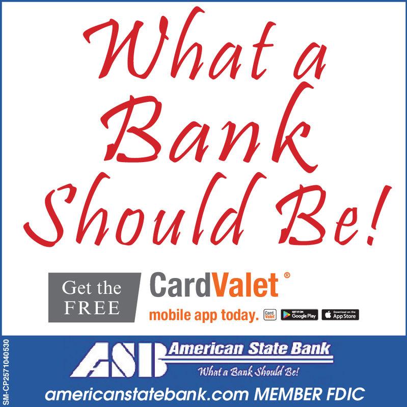 What aBankShould Be!Get theFREECardValetmobile app today.Google PlayApp StoreEDAmerican State BankWhat a Bank Should Be!CSamericanstatebank.com MEMBER FDIC