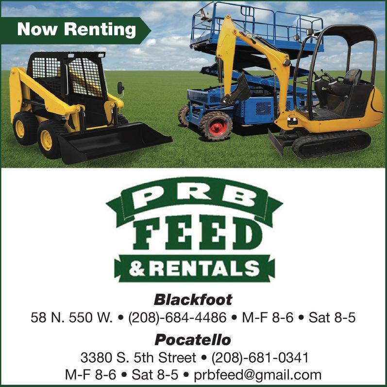 Now RentingFEED&RENTALSBlackfoot58 N. 550 W. (208)-684-4486 M-F 8-6 Sat 8-5Pocatello3380 S. 5th Street (208)-681-0341M-F 8-6 Sat 8-5 prbfeed@gmail.com Now Renting FEED &RENTALS Blackfoot 58 N. 550 W. (208)-684-4486 M-F 8-6 Sat 8-5 Pocatello 3380 S. 5th Street (208)-681-0341 M-F 8-6 Sat 8-5 prbfeed@gmail.com