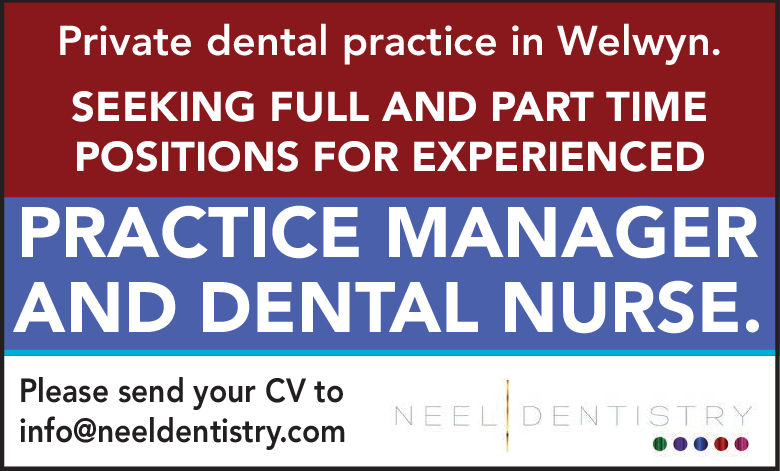 Private dental practice in Welwyn.SEEKING FULL AND PART TIMEPOSITIONS FOR EXPERIENCEDPRACTICE MANAGERAND DENTAL NURSE.Please send your CV toinfo@neeldentistry.comNEEL DENTISTRY Private dental practice in Welwyn. SEEKING FULL AND PART TIME POSITIONS FOR EXPERIENCED PRACTICE MANAGER AND DENTAL NURSE. Please send your CV to info@neeldentistry.com NEEL DENTISTRY