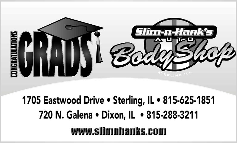 Slim-n-HanksAUT1705 Eastwood Drive Sterling, IL·815-625-1851720 N. Galena-Dixon, IL ·815-288-3211www.slimnhanks.com Slim-n-Hanks AUT 1705 Eastwood Drive Sterling , IL · 815-625-1851 720 N. Galena - Dixon , IL · 815-288-3211 www.slimnhanks.com