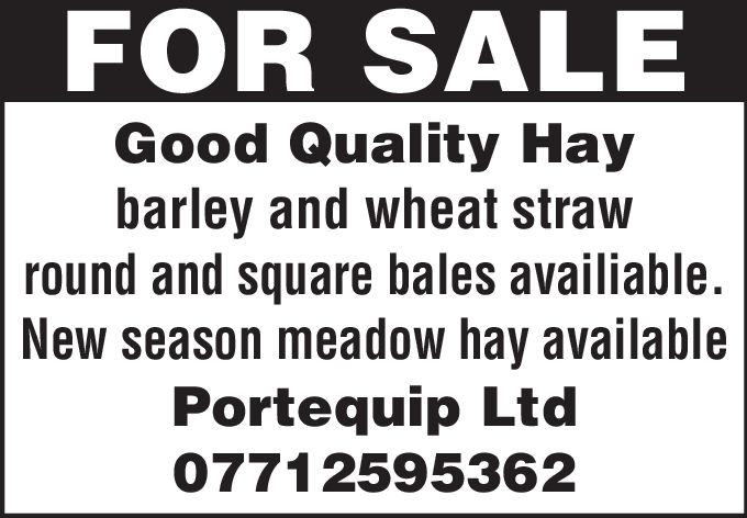 FOR SALEGood Quality Haybarley and wheat strawround and square bales availiable.New season meadow hav availablePortequip Ltd07712595362 FOR SALE Good Quality Hay barley and wheat straw round and square bales availiable. New season meadow hav available Portequip Ltd 07712595362