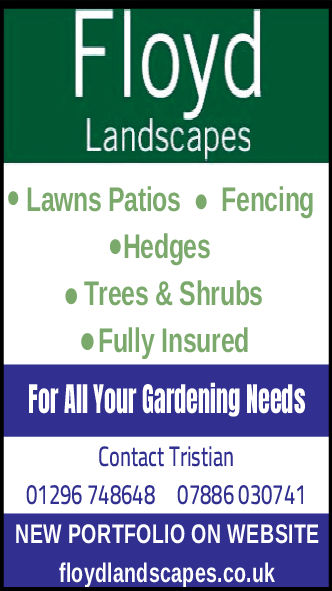 LandscapesLawns Patios FencingHedgesTrees & ShrubsFully InsuredFor All Your Gardening NeedsContact Tristian01296 748648 07886 030741NEW PORTFOLIO ON WEBSITEfloydlandscapes.co.uk Landscapes Lawns Patios Fencing Hedges Trees & Shrubs Fully Insured For All Your Gardening Needs Contact Tristian 01296 748648 07886 030741 NEW PORTFOLIO ON WEBSITE floydlandscapes.co.uk
