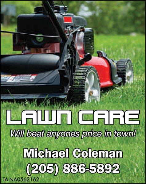 LALUN CAREWill beat anvones price in town!Michael Coleman205) 886-5892TA-NA0562162