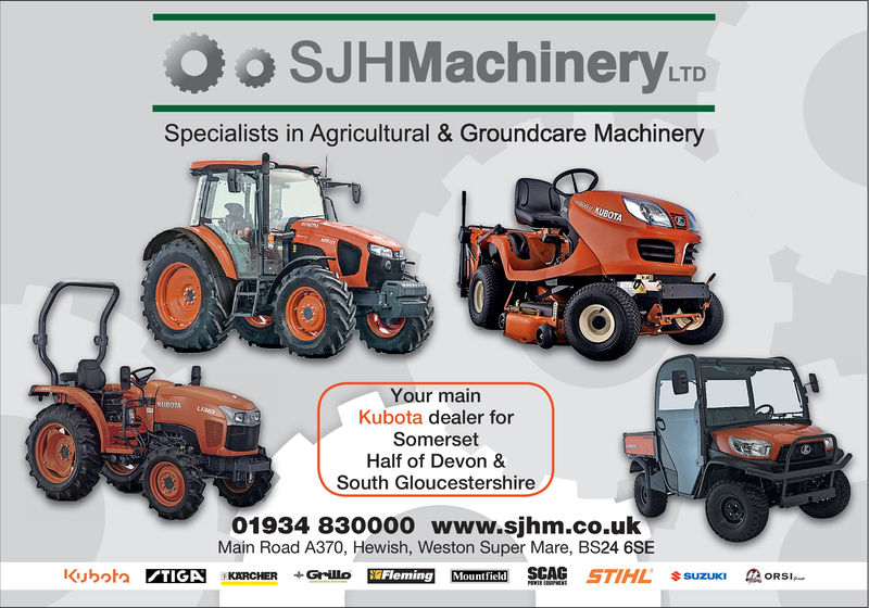 SJHMachinery.LTDSpecialists in Agricultural & Groundcare MachineryYour mainKubota dealer forSomerset &South Gloucester01934 830000 www.sjhm.co.ulMain Road A370, Hewish, Weston Super Mare, BS24 6SEFleminount field