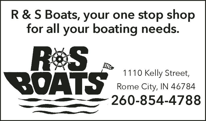 R & S Boats, your one stop shopfor all your boating needs.R&S1110 Kelly Street,Rome City, IN 46784A260-854-4788 R & S Boats, your one stop shop for all your boating needs. R&S 1110 Kelly Street, Rome City, IN 46784 A260-854-4788