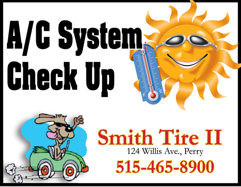 A/C SystemCheck UpSmith Tire II124 Willis Ave., Perryo 515-465-8900 A/C System Check Up Smith Tire II 124 Willis Ave., Perry o 515-465-8900