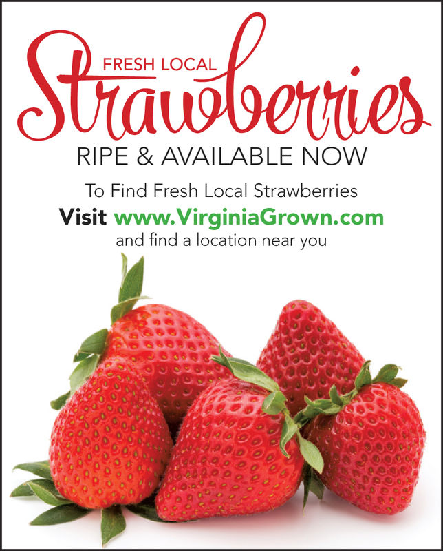 FRESH LOCALRIPE & AVAILABLE NOWTo Find Fresh Local StrawberriesVisit www.VirginiaGrown.comand find a location near you FRESH LOCAL RIPE & AVAILABLE NOW To Find Fresh Local Strawberries Visit www.VirginiaGrown.com and find a location near you