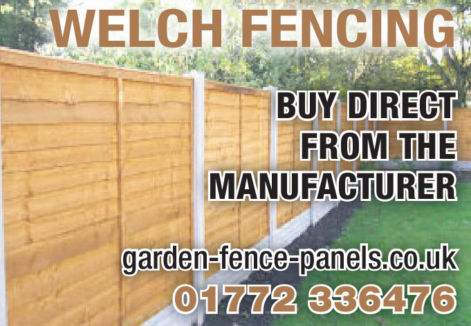 WELCH FENCINGBUY DIRECTFROM THEMANUFACTURERgarden-fence-panels.co.uk01772 336476 WELCH FENCING BUY DIRECT FROM THE MANUFACTURER garden-fence-panels.co.uk 01772 336476