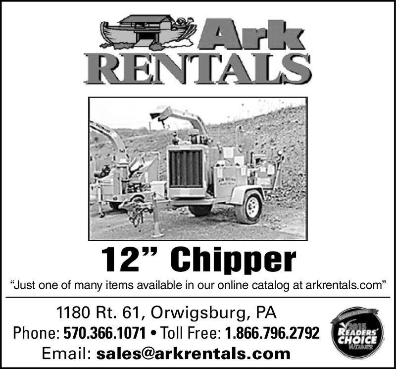 "RENTALS12"" Chipper""Just one of many items available in our online catalog at arkrentals.com""1180 Rt. 61, Orwigsburg, PAPhone: 570.366.1071.Toll Free: 1.866.796.2792Email: sales@arkrentals.comREADERSCHOICE"