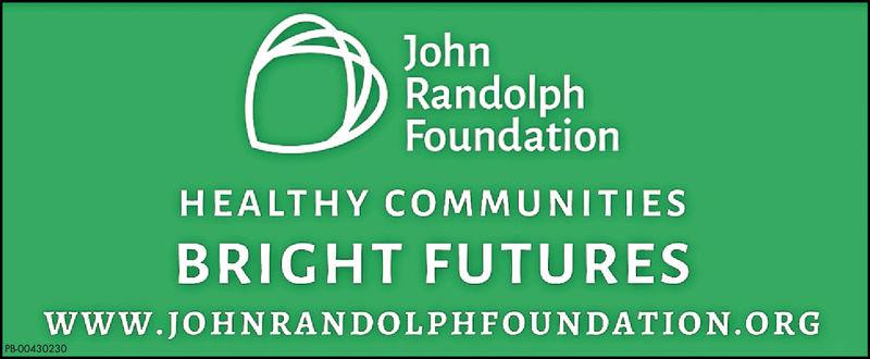 JohnRandolphFoundationHEALTHY COMMUNITIESBRIGHT FUTURESwWW.JOHNRANDOLPHFOUNDATION.ORG