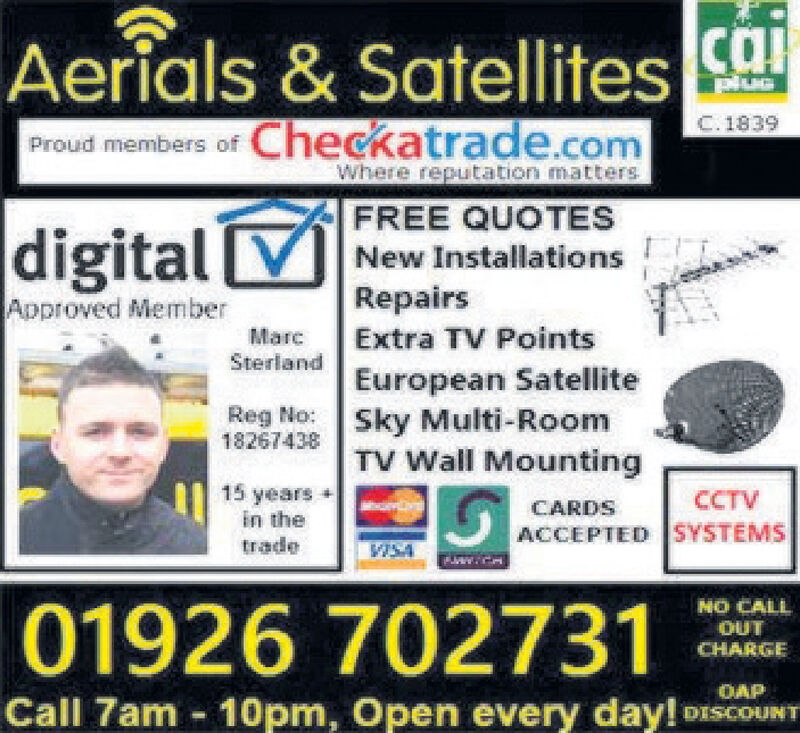 Aerials & Satellitesmembers of Checkatrade.comNuGC. 1839Where reputation mattersFREE QUOTESdigitalNew InstallationsRepairsExtra TV PointsSterland European SatelliteApproved MemberMarc18267438 ky Multi-RoomTV Wall MountingReg No:15 yearsin thetradeCCTVCARDSACCEPTED SYSTEMSNO CALL01926 702731OUTCHARGEOAPCall 7am 10pm, Open every day!DISCOUNT Aerials & Satellites members of Checkatrade.com NuG C. 1839 Where reputation matters FREE QUOTES digital New Installations Repairs Extra TV Points Sterland European Satellite Approved Member Marc 18267438 ky Multi-Room TV Wall Mounting Reg No: 15 years in the trade CCTV CARDS ACCEPTED SYSTEMS NO CALL 01926 702731 OUT CHARGE OAP Call 7am 10pm, Open every day! DISCOUNT