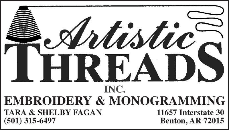 ArtisticTHREADINC.TARA & SHELBY FAGAN(501) 315-6497EMBROIDERY & MONOGRAMMING11657 Interstate 30Benton, AR 72015