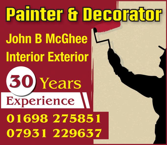 Painter & DecoratorJohn B McGheeInterior Exterior30 YearsExperience01698 27585107931 229637 Painter & Decorator John B McGhee Interior Exterior 30 Years Experience 01698 275851 07931 229637