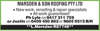 MARSDEN & SON ROOFING PTY LTDNew work, reroofing & repair specialistsAll work guaranteed!Ph Lyle on 0417 211 759or Justin on 0409 450 882 or 9605 9515 B/H**L.Marsden R87746** MARSDEN & SON ROOFING PTY LTD New work, reroofing & repair specialists All work guaranteed! Ph Lyle on 0417 211 759 or Justin on 0409 450 882 or 9605 9515 B/H **L.Marsden R87746**