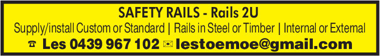 SAFETY RAILS Rails 2USupply/install Custom or Standard | Rails in Steel or Timber | Internal or ExternalLes 0439 967 102 lestoemoe@gmail.com SAFETY RAILS Rails 2U Supply/install Custom or Standard | Rails in Steel or Timber | Internal or External Les 0439 967 102 lestoemoe@gmail.com