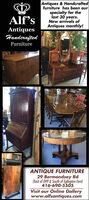 Antiques &Handcraftedfurniture has been ourspecialty for thelast 30 years.New arrivals ofAntiques monthly!Alf'sAntiquesHanderaftedFurnitureANTIQUE FURNITURE29 Bermondsey Rd(East of DVP&South of Eglington East)416-690-5505Visit our Online Gallerywww.alfsantiques.com Antiques &Handcrafted furniture has been our specialty for the last 30 years. New arrivals of Antiques monthly! Alf's Antiques Handerafted Furniture ANTIQUE FURNITURE 29 Bermondsey Rd (East of DVP&South of Eglington East) 416-690-5505 Visit our Online Gallery www.alfsantiques.com