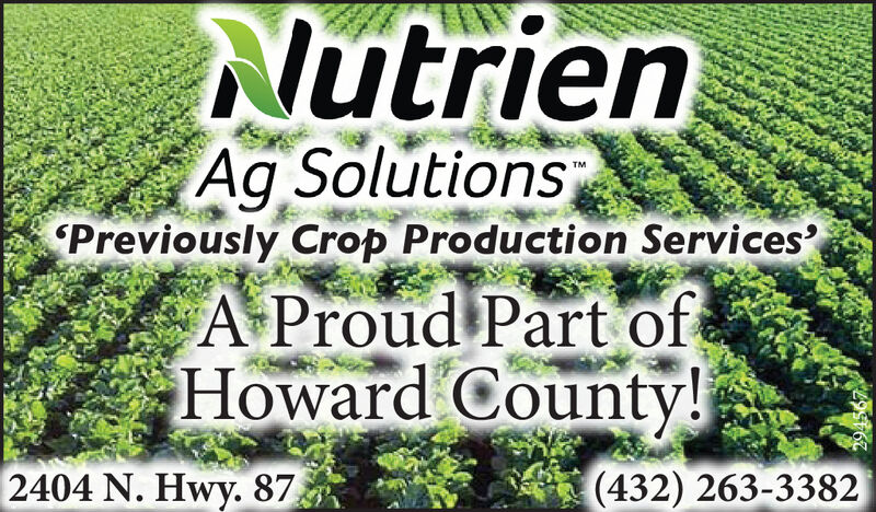 NutrienAg SolutionsPreviously Crop Production Services'TMA Proud Part ofHoward County!2404 N. Hwy. 87(432) 263-3382 Nutrien Ag Solutions Previously Crop Production Services' TM A Proud Part of Howard County! 2404 N. Hwy. 87 (432) 263-3382