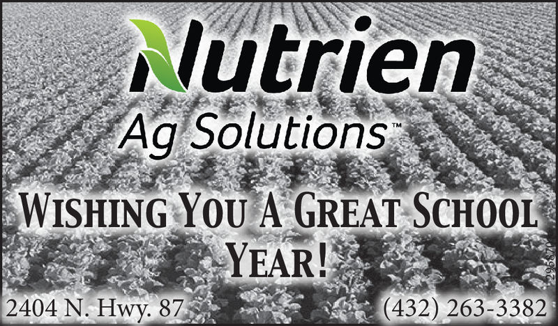 NutrienAg SolutionsTMWISHING YOU A GREAT SCHOOLYEAR!2404 N. Hwy. 87(432) 263-3382 Nutrien Ag Solutions TM WISHING YOU A GREAT SCHOOL YEAR! 2404 N. Hwy. 87 (432) 263-3382