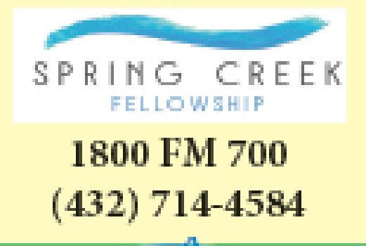 SPRING CREEKFELLOWSHIP1800 FM 700(432) 714-4584 SPRING CREEK FELLOWSHIP 1800 FM 700 (432) 714-4584