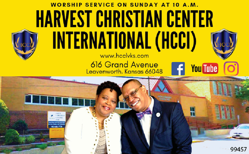 WORSHIP SERVICE ON SUNDAY AT 10 A.M.HARVEST CHRISTIAN CENTERINTERNATIONAL (HCCI)ICCIHCCIwww.heclvks.com616 Grand AvenueLeavenworth. Kansas 66048fYou Tube99457 WORSHIP SERVICE ON SUNDAY AT 10 A.M. HARVEST CHRISTIAN CENTER INTERNATIONAL (HCCI) ICCI HCCI www.heclvks.com 616 Grand Avenue Leavenworth. Kansas 66048 fYou Tube 99457