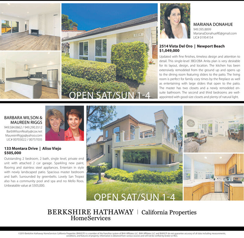 MARIANA DONAHUE949.395.8899MarianaDonahueRE@gmail.comLIC# 0195415425142514 Vista Del Oro | Newport Beach$1,049,000Updated with fine finishes, timeless design and attention todetail. This single-level 3BD/2BA Anita plan is very desirablefor its layout, design, and location. The kitchen has beenextensively remodeled from the ground up and opens upto the dining room featuring sliders to the patio. The livingroom is perfect for family cozy times by the fireplace as wellas entertaining with large sliders that open to the patio.The master has two closets and a newly remodeled en-suite bathroom. The second and third bedrooms are well-appointed with good-size closets and plenty of natural light.OPEN SAT/SUN1-4BARBARA WILSON &MAUREEN RIGGS949.584.0662/949.2903512BarbWilsonRealty@cox.netMaureenRiggs@yahoo.comLIC# 00703022/00757035133 Montara Drive | Aliso Viejo$505,000Outstanding 2 bedroom, 2 bath, single level, private endunit with attached 2 car garage. Sparkling new paint,flooring and stainless steel appliances. Entertain in stylewith newly landscaped patio. Spacious master bedroomand bath. Surrounded by greenbelts. Lovely San Tropezalso has a community pool and spa and no Mello RoosUnbeatable value at $505,000.OPEN SAT/SUN 1-4BERKSHIRE HATHAWAYHomeServicesCalifornia Properties02019 Berkshire Hathaway HomeServices Califomia Properties (BHHSCP) is a member of the franchise system of BHH Afiiates LLC. BHH Affiliates LLC and BHHSCP do not guarantee accuracy of all data including measurementsconditions and features of property, Information is obtained from vaious sources and will not be verfed by broker or MLS. MARIANA DONAHUE 949.395.8899 MarianaDonahueRE@gmail.com LIC# 01954154 2514 2514 Vista Del Oro | Newport Beach $1,049,000 Updated with fine finishes, timeless design and attention to detail. This single-level 3BD/2BA Anita plan is very desirable for its layout, design, and location. The kitchen has been extensively remodeled from the ground up and opens up to the dining 