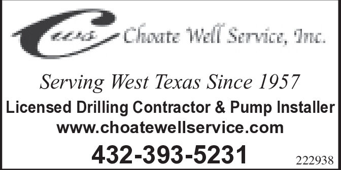 Choate Well Service, IncServing West Texas Since 1957Licensed Drilling Contractor & Pump Installerwww.choatewellservice.com432-393-5231222938 Choate Well Service, Inc Serving West Texas Since 1957 Licensed Drilling Contractor & Pump Installer www.choatewellservice.com 432-393-5231 222938