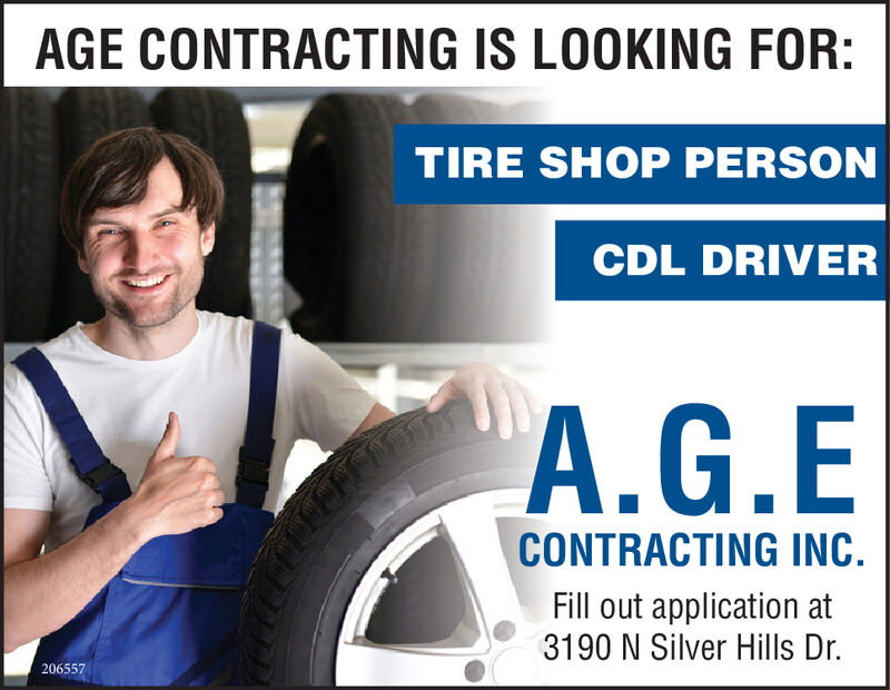 AGE CONTRACTING IS LOOKING FOR:TIRE SHOP PERSONCDL DRIVERA.G.ECONTRACTING INC.Fill out application at3190 N Silver Hills Dr.200628 AGE CONTRACTING IS LOOKING FOR: TIRE SHOP PERSON CDL DRIVER A.G.E CONTRACTING INC. Fill out application at 3190 N Silver Hills Dr. 200628