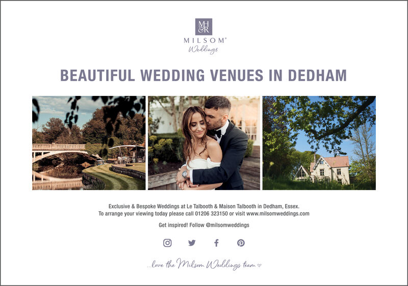 MILSOMWhlkingsBEAUTIFUL WEDDING VENUES IN DEDHAMTExclusive & Bespoke Weddings at Le Talbooth & Maison Talbooth in Dedham, Essex.To arrange your viewing today please call 01206 323150 or visit www.milsomweddings.comGet inspired! Follow @milsomweddingsf.eve the Milson UOulings tam MILSOM Whlkings BEAUTIFUL WEDDING VENUES IN DEDHAM T Exclusive & Bespoke Weddings at Le Talbooth & Maison Talbooth in Dedham, Essex. To arrange your viewing today please call 01206 323150 or visit www.milsomweddings.com Get inspired! Follow @milsomweddings f .eve the Milson UOulings tam