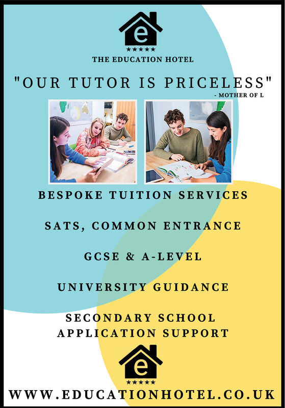 "THE EDUCATION HOTEL""OUR TUTOR IS PRICELESS""- ER OF LBESPOKE TUITION SERVICESSATS, COMMON ENTRANCEGCSE & A- LEVELUNIVERSITY GUIDANCESECONDARY SCHOOLAPPLICATION SUPPORTwww.EDUCATIONHOTEL.CO.UK  THE EDUCATION HOTEL ""OUR TUTOR IS PRICELESS"" - ER OF L BESPOKE TUITION SERVICES SATS, COMMON ENTRANCE GCSE & A- LEVEL UNIVERSITY GUIDANCE SECONDARY SCHOOL APPLICATION SUPPORT  www.EDUCATIONHOTEL.CO.UK"