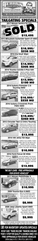 J.EHRY'Swww. thet.1 For Quality Pre OwnetPhone 530-622-9510-jerootheat.comTAILGATING SPECIALS2017 Nissan Sentra SV einwSOLD$12,4952015 Mitsubishi Outiander Sport GT AWD$16,995/$236 MO2014 Kia Soul! wgnswoiny$14,995/$206 MO2014 TOyota Corolla S Plus Sdnie$13,995/$190 MO2014 Subaru Forester 2.5Touring AWDstPr m$16,995/$238 MO2016 Subaru Crosstrek PremPZEV AWDw$19,495/$260 MO2012 Chrysier Twn &Cntry Touringtrows oPtootPrLcartndMor$13,9952014 VW etta TOI wgnM Pru Ptt t$10,9952016 Ford Focus sE HtDkP$12,995WE BUY CARS FREE APPRAISALSFOR ESTATE VEHICLES2011 Nissan Pathfinder Swn vEtoueso$10,9952009 Toyota Rav 4 AWDwaowa hut wye Pr w$8,9952009 Jeep Liberty Sport 4WD$5,995MNTSBED oN DOWN CAH OR RACETERMS AND RAES vaY TE AND TOSTE FOR INVENTORY UPDATES/SPECIALSWEBUY CARS TRADES WELCOME FINANCING AAILABLEYOUR 1 STOP FOR QUALITY&SAVINGS SINCE 1972FREE APPRAISALS FOR ESTATE VEHICLESOPEN DAILY9 10 7,FRI9105 SAT 9 TO 2 J.EHRY'S www. thet. 1 For Quality Pre Ownet Phone 530-622-9510-jerootheat.com TAILGATING SPECIALS 2017 Nissan Sentra SV ein w SOLD $12,495 2015 Mitsubishi Outiander Sport GT AWD $16,995/ $236 MO 2014 Kia Soul! wgn s woiny $14,995/ $206 MO 2014 TOyota Corolla S Plus Sdn ie $13,995/ $190 MO 2014 Subaru Forester 2.5 Touring AWD stPr m $16,995/ $238 MO 2016 Subaru Crosstrek Prem PZEV AWD w $19,495/ $260 MO 2012 Chrysier Twn &Cntry Touring trows o P toot PrL c artndMor $13,995 2014 VW etta TOI wgn M Pr u P tt t $10,995 2016 Ford Focus sE HtDk P $12,995 WE BUY CARS FREE APPRAISALS FOR ESTATE VEHICLES 2011 Nissan Pathfinder S wn vE toues o $10,995 2009 Toyota Rav 4 AWD wa owa hut w ye Pr w $8,995 2009 Jeep Liberty Sport 4WD $5,995 MNTSBED oN DOWN CAH OR RACE TERMS AND RAES vaY TE AND TOST E FOR INVENTORY UPDATES/SPECIALS WEBUY CARS TRADES WELCOME FINANCING AAILABLE YOUR 1 STOP FOR QUALITY&SAVINGS SINCE 1972 FREE APPRAISALS FOR ESTATE VEHICLES OPEN DAILY9 10 7,FRI9105 SAT 9 TO 2