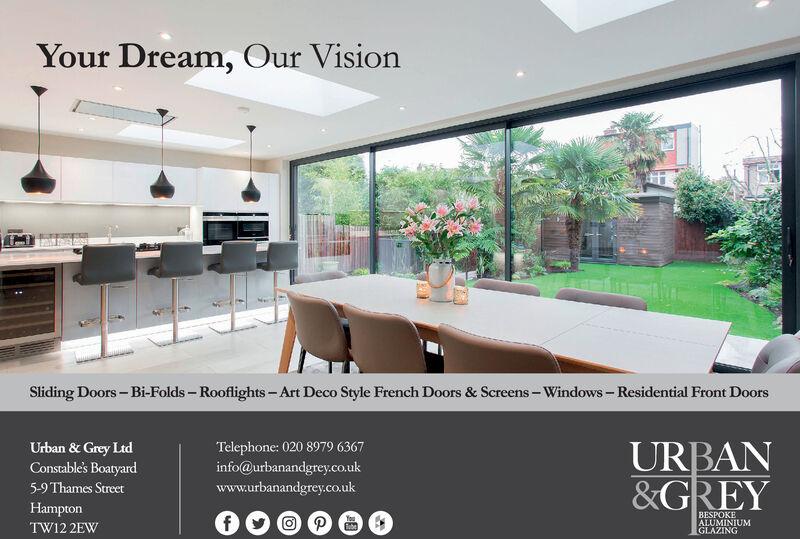 Your Dream, Our VisionSliding Doors-Bi-Folds-Rooflights-Art Deco Style French Doors & Screens-Windows-Residential Front DoorsTelephone: 020 8979 6367info@urbanandgrey.co.ukUrban & Grey LtdConstable's BoatyardURBAN&GREY5-9Thames Streetwww.urbanandgrey.co.ukHamptonBESPOKEALUMINIUMGLAZINGfYouTW12 2EW Your Dream, Our Vision Sliding Doors-Bi-Folds-Rooflights-Art Deco Style French Doors & Screens-Windows-Residential Front Doors Telephone: 020 8979 6367 info@urbanandgrey.co.uk Urban & Grey Ltd Constable's Boatyard URBAN &GREY 5-9Thames Street www.urbanandgrey.co.uk Hampton BESPOKE ALUMINIUM GLAZING f You TW12 2EW