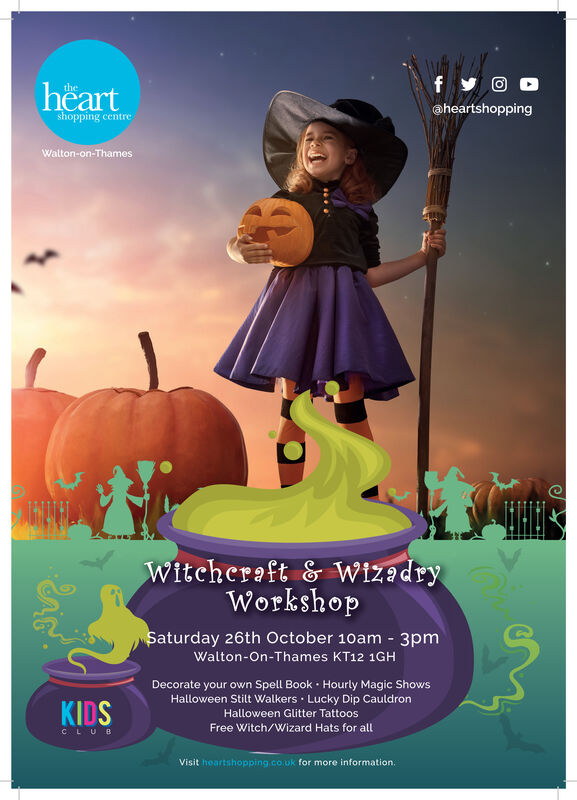 fheart@heartshoppingshopping centreWalton-on-ThamesWitcheraft & WizadryWorkshopSaturday 26th October 10am 3pmWalton-On-Thames KT12 1GHDecorate your ownHalloween Stilt Walkers Lucky Dip CauldronSpell Book Hourly Magic ShowsKIDSHalloween Glitter TattoosFree Witch/Wizard Hats for allCLUBVisit heartshopping.co.uk for more information f heart @heartshopping shopping centre Walton-on-Thames Witcheraft & Wizadry Workshop Saturday 26th October 10am 3pm Walton-On-Thames KT12 1GH Decorate your own Halloween Stilt Walkers Lucky Dip Cauldron Spell Book Hourly Magic Shows KIDS Halloween Glitter Tattoos Free Witch/Wizard Hats for all CLUB Visit heartshopping.co.uk for more information