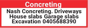 ConcretingNash Concreting. DrivewaysHouse slabs Garage slabsExcavation 0405688390 Concreting Nash Concreting. Driveways House slabs Garage slabs Excavation 0405688390