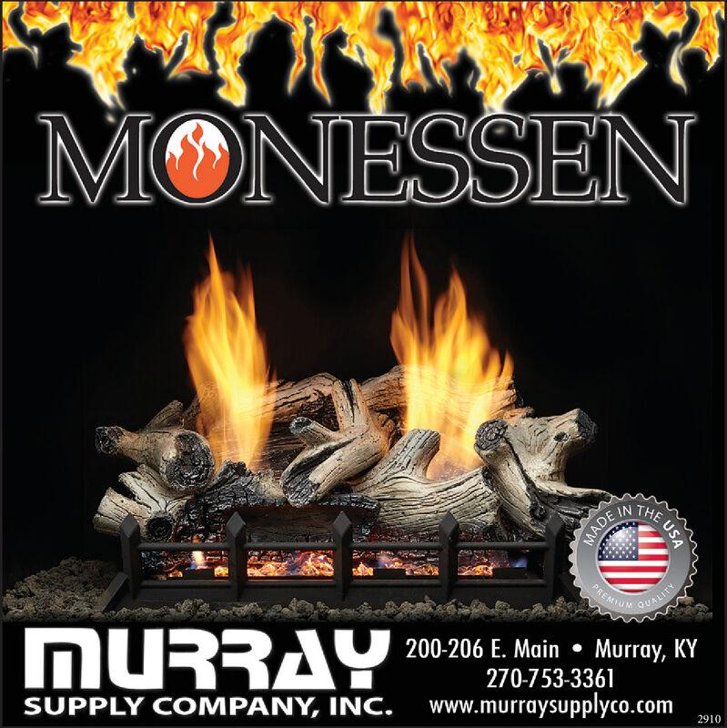 MONESSENTHEPREMIUMQUALITYMURRAY200-206 E. Main Murray, KY270-753-3361SUPPLY COMPANY, INC. www.murraysupplyco.com2910USAMADE MONESSEN THE PREMIUM QUALITY MURRAY 200-206 E. Main Murray, KY 270-753-3361 SUPPLY COMPANY, INC. www.murraysupplyco.com 2910 USA MADE