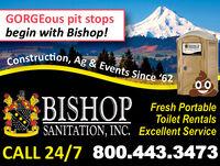 GORGEOUS pit stopsbegin with Bishop!BISHOPConstruction, Ag & Events Since 62SPp443 34TRBISHOPFresh PortableToilet RentalsSANITATION, INC. Excellent ServiceCALL 24/7 800.443.3473 GORGEOUS pit stops begin with Bishop! BISHOP Construction, Ag & Events Since 62 SPp 443 34TR BISHOP Fresh Portable Toilet Rentals SANITATION, INC. Excellent Service CALL 24/7 800.443.3473