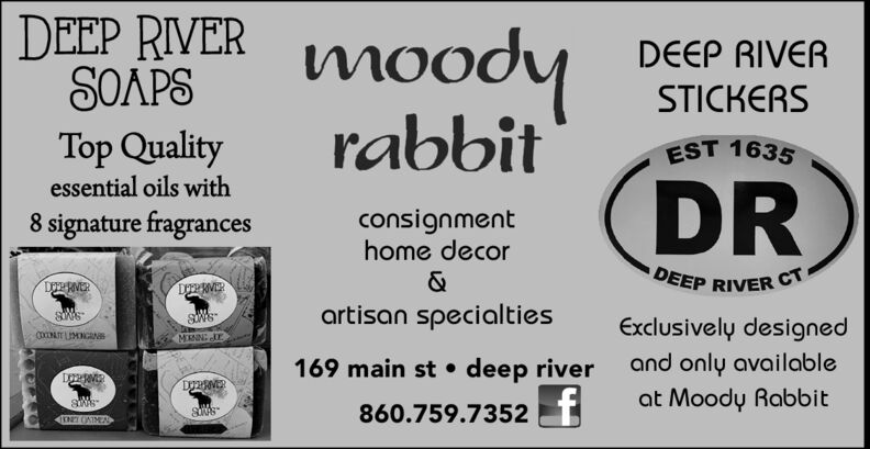 DEEP RIVERSOAPSmoodDEEP RIVERSTICKERSrabbitTop QualityEST 1635DRessential oils withconsignmenthome decor8 signature fragrancesDEEP RIVER&DRVERartisan specialtiesExclusively designedoONTMONGENand only availableat Moody Rabbit169 main st deep river860.759.7352IN ONIMEA DEEP RIVER SOAPS mood DEEP RIVER STICKERS rabbit Top Quality EST 1635 DR essential oils with consignment home decor 8 signature fragrances DEEP RIVER & DRVER artisan specialties Exclusively designed oONTMONGEN and only available at Moody Rabbit 169 main st deep river 860.759.7352 IN ONIMEA