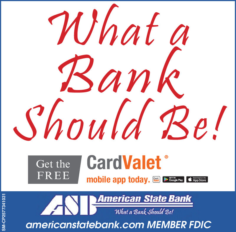 What aBank|Should Be!CardValetGet theFREEmobile app today.GETONGoogle PlayCardValetDeanied n theApp StoreAmerican State BankASDWhat a Bank Should Be!americanstatebank.com MEMBER FDICSM-CP2575910919 What a Bank |Should Be! CardValet Get the FREE mobile app today. GETON Google Play Card Valet Deanied n the App Store American State Bank ASD What a Bank Should Be! americanstatebank.com MEMBER FDIC SM-CP2575910919