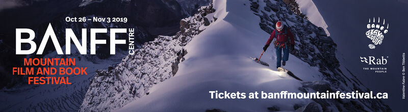 Oct 26-Nov 3 2019BANFFZouifeRabMOUNTAINFILM AND BOOKFESTIVALTHE MOUNTAINIPERPLETickets at banffmountainfestival.casuaggu uan o gerouguoRA Oct 26-Nov 3 2019 BANFF Zouife Rab MOUNTAIN FILM AND BOOK FESTIVAL THE MOUNTAINI PERPLE Tickets at banffmountainfestival.ca suaggu uan o gerouguoRA