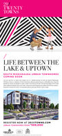 20/TWENTYTOWNS/LIFE BETWEEN THELAKE & UPTOWNSOUTH MISSISSAUGA URBAN TOWNHOMESCOMING SOONUive your best fe, no matter what chapter you'te in Nestled between the lake and uptown Mississauga20/Twenty Towns is a colection of Urban Townhomes offering inspired living at an affordable price. Enjoy thebenefits of a vibrant coity lifestyle in a quiet, moden community by the lake. The charming village of Port Credtoffers additional lakeside trails, scenic parks, restaurants, great shopping and endless entertainment opeionsall just five minutes from home. t's the perfect place to grow your family or retire in style.REGISTER Now AT 2020TOWNS.COMURBAN TOWNHOMES FROM $599,000NOBRENCONSULATEpmandng 20/ TWENTY TOWNS / LIFE BETWEEN THE LAKE & UPTOWN SOUTH MISSISSAUGA URBAN TOWNHOMES COMING SOON Uive your best fe, no matter what chapter you'te in Nestled between the lake and uptown Mississauga 20/Twenty Towns is a colection of Urban Townhomes offering inspired living at an affordable price. Enjoy the benefits of a vibrant coity lifestyle in a quiet, moden community by the lake. The charming village of Port Credt offers additional lakeside trails, scenic parks, restaurants, great shopping and endless entertainment opeions all just five minutes from home. t's the perfect place to grow your family or retire in style. REGISTER Now AT 2020TOWNS.COM URBAN TOWNHOMES FROM $599,000 N OBREN CONSULATE pma nd ng