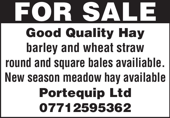 FOR SALEGood Quality Haybarley and wheat strawround and square bales availiable.New season meadow hay availablePortequip Ltd07712595362 FOR SALE Good Quality Hay barley and wheat straw round and square bales availiable. New season meadow hay available Portequip Ltd 07712595362