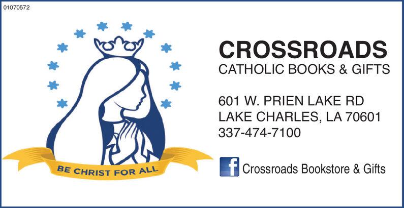 01065970CROSSROADSCATHOLIC BOOKS & GIFTS601 W. PRIEN LAKE RDLAKE CHARLES, LA 70601337-474-7100|Crossroads Bookstore & GiftsBE CHRIST FOR ALL 01065970 CROSSROADS CATHOLIC BOOKS & GIFTS 601 W. PRIEN LAKE RD LAKE CHARLES, LA 70601 337-474-7100 |Crossroads Bookstore & Gifts BE CHRIST FOR ALL