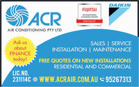 DAIKINFUJITSUACRAIR CONDITIONINGAUTHORISED PARTNERSPECIALISTAIR CONDITIONING PTY LTDAsk usaboutFINANCESALES | SERVICEINSTALLATION MAINTENANCEtoday!FREE QUOTES ON NEW INSTALLATIONSRESIDENTIAL AND COMMERCIALLIC.NO231114CwwW.ACRAIR.COM.AU 95267313 DAIKIN FUJITSU ACR AIR CONDITIONING AUTHORISED PARTNER SPECIALIST AIR CONDITIONING PTY LTD Ask us about FINANCE SALES | SERVICE INSTALLATION MAINTENANCE today! FREE QUOTES ON NEW INSTALLATIONS RESIDENTIAL AND COMMERCIAL LIC.NO 231114C wwW.ACRAIR.COM.AU 95267313
