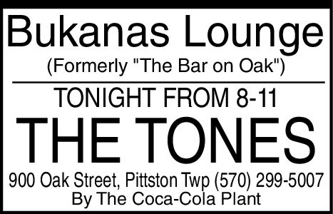 "Bukanas Lounge(Formerly ""The Bar on Oak"")TONIGHT FROM 8-11THE TONES