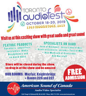 TORONTOaudiotestOCTOBER 18-20, 20191969 WOODSTOCK Z019Visit us at this exciting show with great audio and great soundSPECIALISTS ON HANDFEATURE PRODUCTSSpeakers, amplificrsturntabies, DACSHeadphones andSomuch moreJosh of Rockport, Jessc Luna of Dcs,Scott of Esoteric, Jcrcmy+Tara of Mbl.Dan McGrath of Crosszone,And Our staffStore will be closed during the show.so drop in at the show and be amazedFREEADMISSIONOUR ROOMS: Mayfair, KnightsbridgeRooms 225 and 227American Sound of CanadaAudio/Video Specialist12261 Yonge St, Richmond Hill, ON L4E 3M7.Phone: (905) 773-7810 www.americansound.com TORONTO audiotest OCTOBER 18-20, 2019 1969 WOODSTOCK Z019 Visit us at this exciting show with great audio and great sound SPECIALISTS ON HAND FEATURE PRODUCTS Speakers, amplificrs turntabies, DACS Headphones and Somuch more Josh of Rockport, Jessc Luna of Dcs, Scott of Esoteric, Jcrcmy+Tara of Mbl. Dan McGrath of Crosszone, And Our staff Store will be closed during the show. so drop in at the show and be amazed FREE ADMISSION OUR ROOMS: Mayfair, Knightsbridge Rooms 225 and 227 American Sound of Canada Audio/Video Specialist 12261 Yonge St, Richmond Hill, ON L4E 3M7.Phone: (905) 773-7810 www.americansound.com