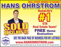 REAL ESTATE BROKER OF RECORDHANS OHRSTROMHomeLife's#1GTAReal Estate Team!FREE HomeSOLDORCLLBUY IT!SEE THE BACK PAGE OF BUSINESS FOR MY LISTINGS!EvaluationHOMELIFEwww.HANSOHRSTROM.comHMHERSTANDARDS*Guaranteed SOLD Program conditions apply tAs per mls stats units from 2011 through until 2016 REAL ESTATE BROKER OF RECORD HANS OHRSTROM HomeLife's #1 GTA Real Estate Team! FREE Home SOLD ORCLLBUY IT! SEE THE BACK PAGE OF BUSINESS FOR MY LISTINGS! Evaluation HOMELIFE www.HANSOHRSTROM.com HMHER STANDARDS *Guaranteed SOLD Program conditions apply tAs per mls stats units from 2011 through until 2016