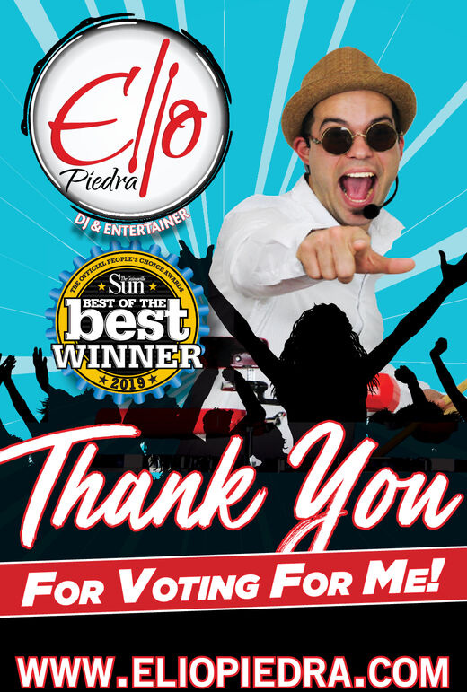 EloPiedraDJ& ENTERTAINERPEOPLESTHE OFFICIALBEST OF THEOICESunbestWINNER2019Thunk YouFOR VOTING FOR ME!www.ELIOPIEDRA.COMAWARDS Elo Piedra DJ& ENTERTAINER PEOPLES THE OFFICIAL BEST OF THE  OICE Sun best WINNER 2019 Thunk You FOR VOTING FOR ME! www.ELIOPIEDRA.COM AWARDS