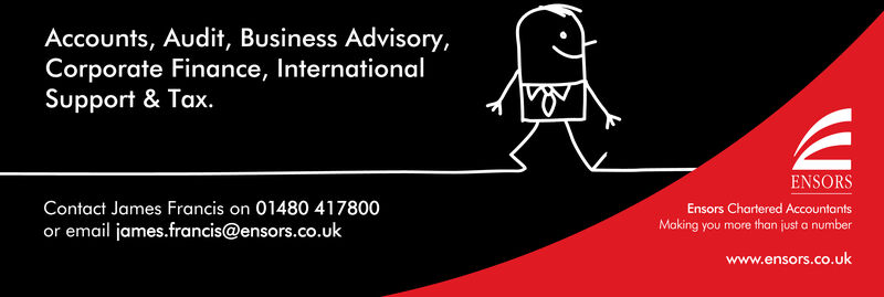 Accounts, Audit, Business Advisory,Corporate Finance, InternationalSupport & TaxENSORSContact James Francis on 01480 417800Ensors Chartered AccountantsMaking you more than just a numberor email james.francis@ensors.co.ukwww.ensors.co.uk Accounts, Audit, Business Advisory, Corporate Finance, International Support & Tax ENSORS Contact James Francis on 01480 417800 Ensors Chartered Accountants Making you more than just a number or email james.francis@ensors.co.uk www.ensors.co.uk